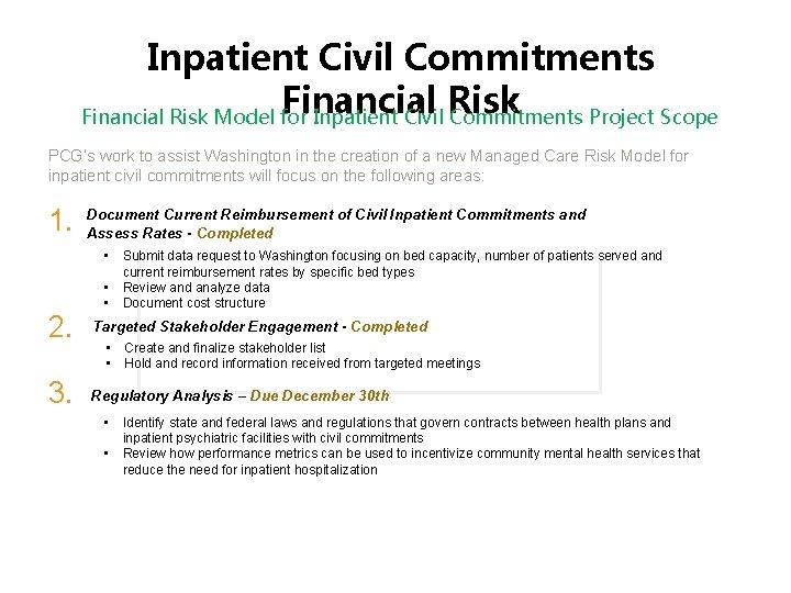 Inpatient Civil Commitments Financial Risk Model for Inpatient Civil Commitments Project Scope PCG's work