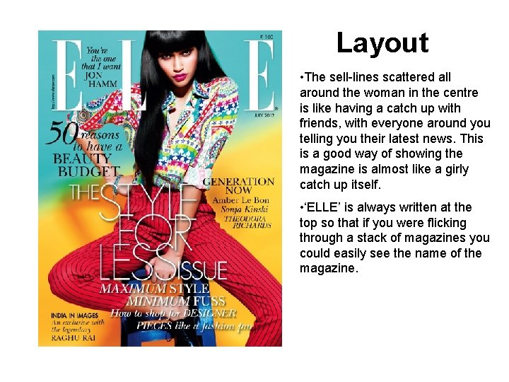 Layout • The sell-lines scattered all around the woman in the centre is like