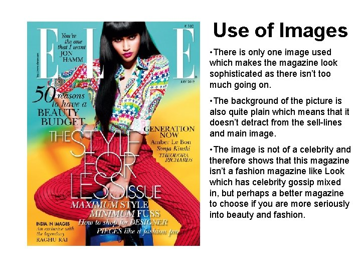 Use of Images • There is only one image used which makes the magazine