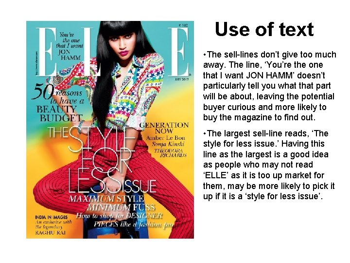 Use of text • The sell-lines don't give too much away. The line, 'You're