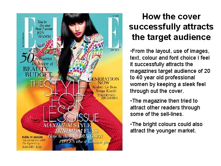 How the cover successfully attracts the target audience • From the layout, use of