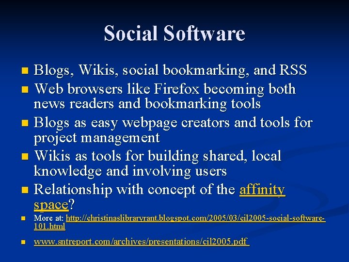 Social Software Blogs, Wikis, social bookmarking, and RSS n Web browsers like Firefox becoming