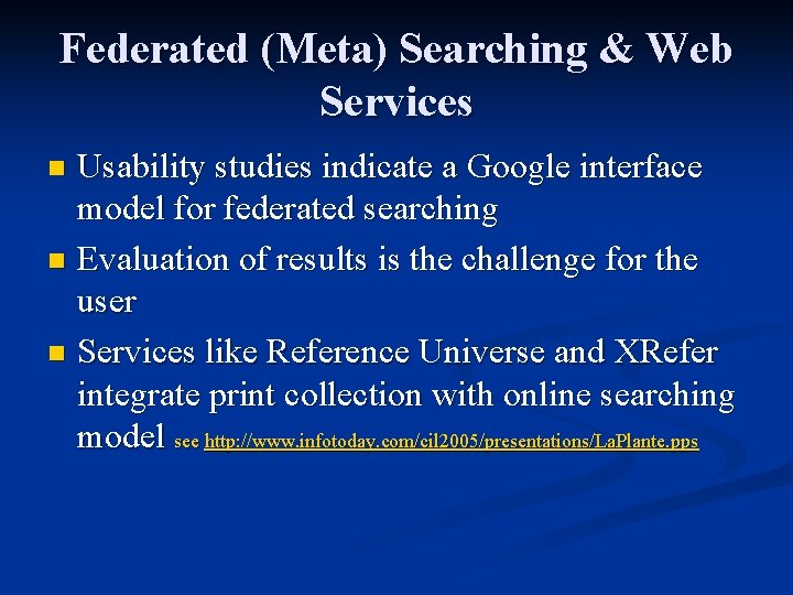 Federated (Meta) Searching & Web Services Usability studies indicate a Google interface model for