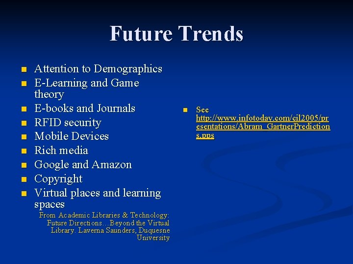 Future Trends n n n n n Attention to Demographics E-Learning and Game theory