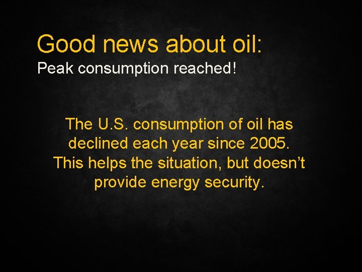 Good news about oil: Peak consumption reached! The U. S. consumption of oil has