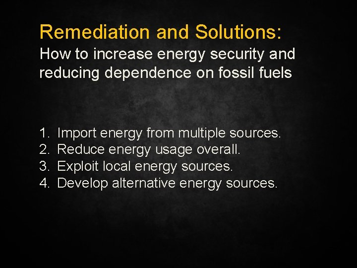 Remediation and Solutions: How to increase energy security and reducing dependence on fossil fuels