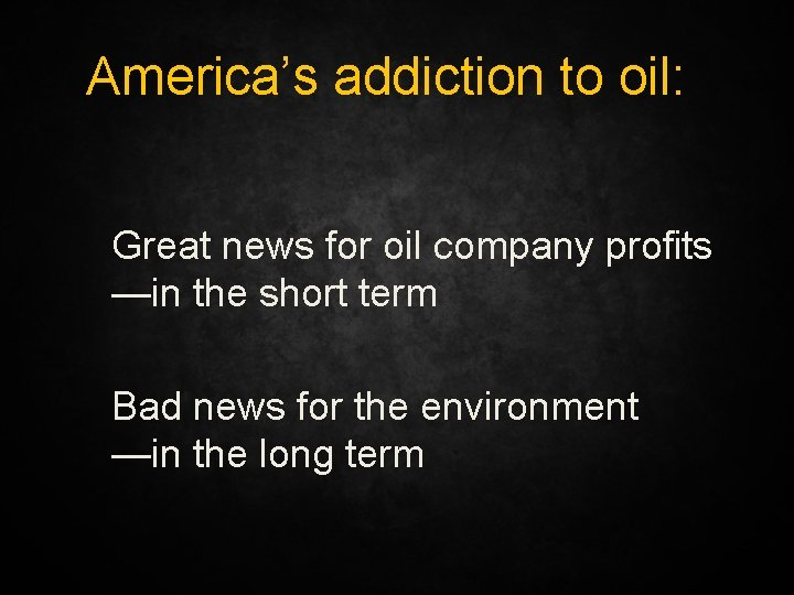 America's addiction to oil: Great news for oil company profits —in the short term