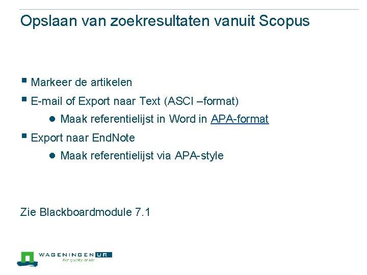 Opslaan van zoekresultaten vanuit Scopus § Markeer de artikelen § E-mail of Export naar