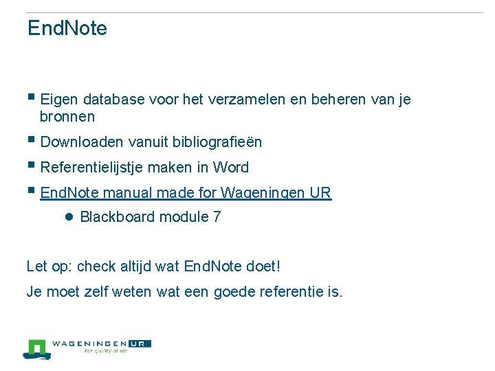 End. Note § Eigen database voor het verzamelen en beheren van je bronnen §