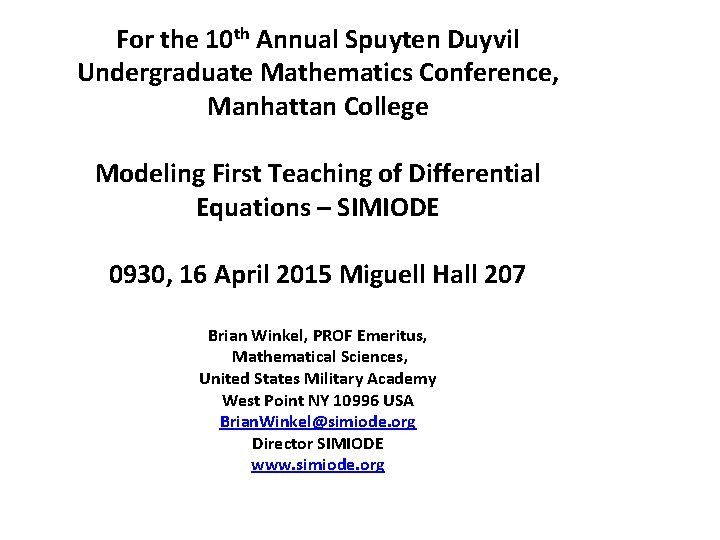 For the 10 th Annual Spuyten Duyvil Undergraduate Mathematics Conference, Manhattan College Modeling First