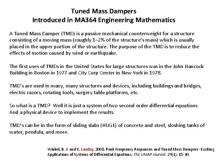 Tuned Mass Dampers Introduced in MA 364 Engineering Mathematics A Tuned Mass Damper (TMD)