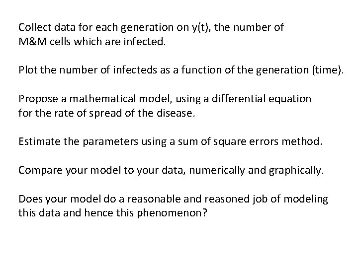 Collect data for each generation on y(t), the number of M&M cells which are