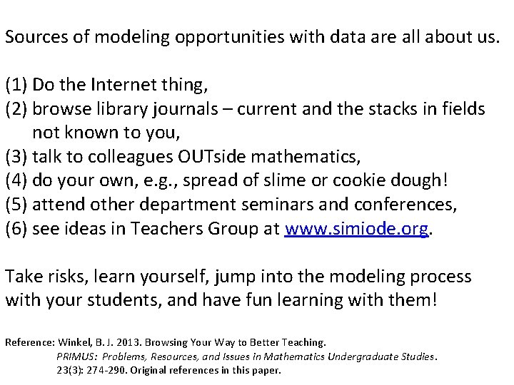 Sources of modeling opportunities with data are all about us. (1) Do the Internet