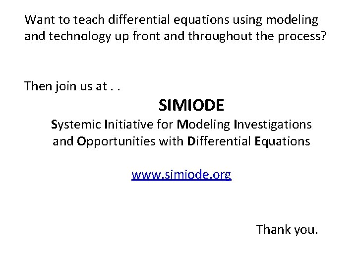 Want to teach differential equations using modeling and technology up front and throughout the