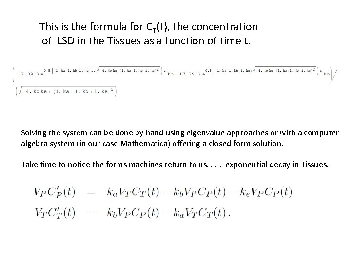 This is the formula for CT(t), the concentration of LSD in the Tissues as
