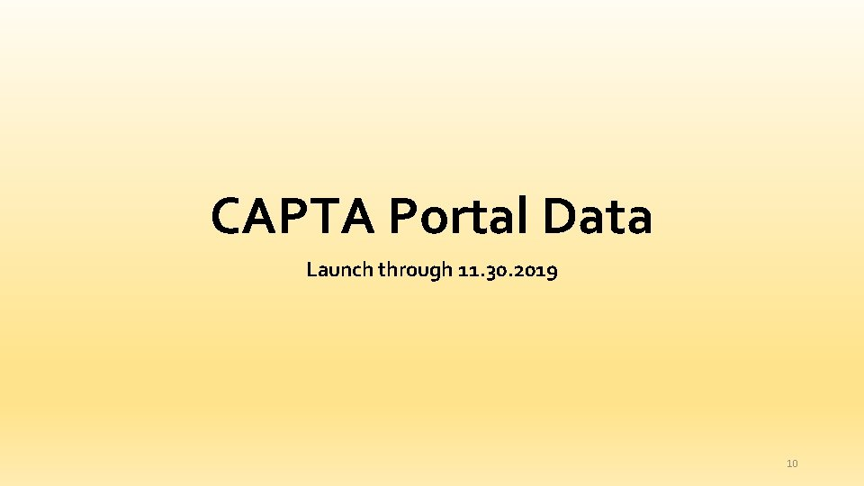 CAPTA Portal Data Launch through 11. 30. 2019 10