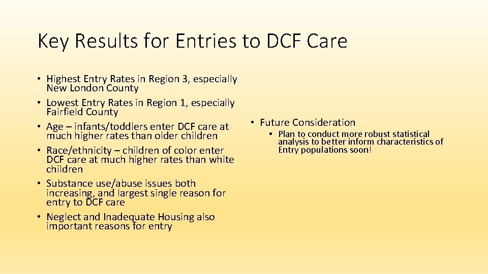 Key Results for Entries to DCF Care • Highest Entry Rates in Region 3,