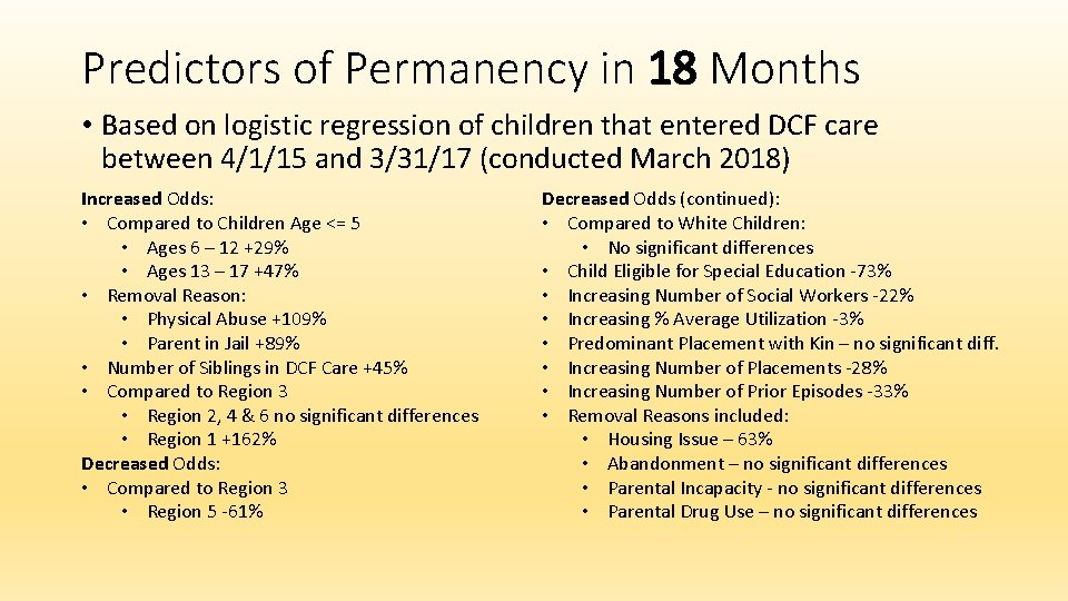 Predictors of Permanency in 18 Months • Based on logistic regression of children that