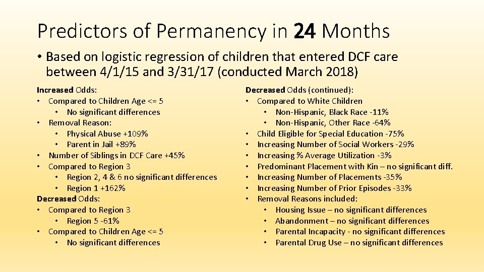 Predictors of Permanency in 24 Months • Based on logistic regression of children that