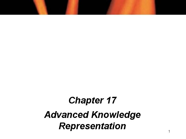Chapter 17 Advanced Knowledge Representation 1