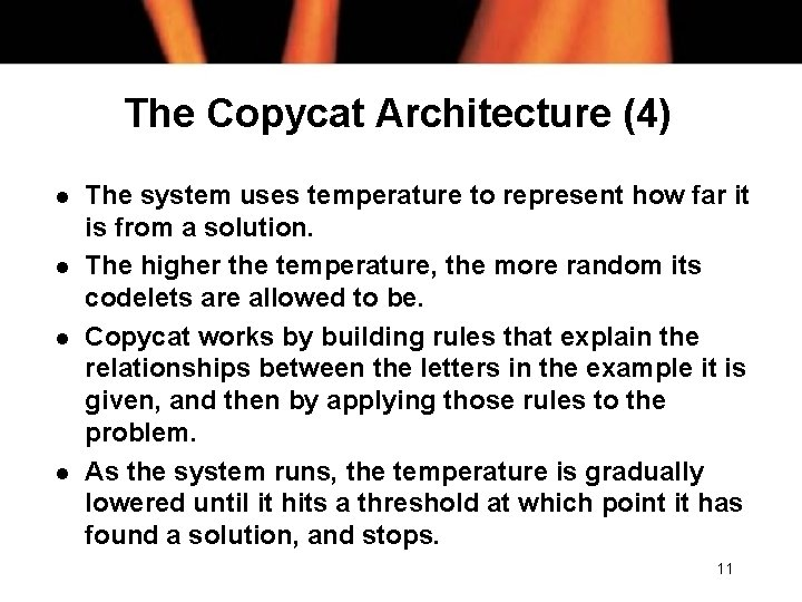 The Copycat Architecture (4) l l The system uses temperature to represent how far
