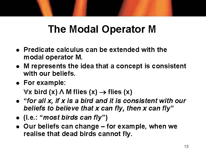 The Modal Operator M l l l Predicate calculus can be extended with the