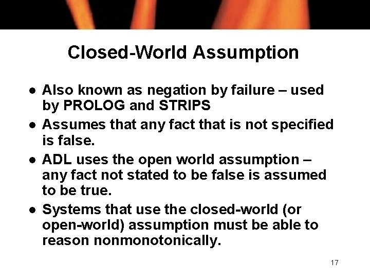 Closed-World Assumption l l Also known as negation by failure – used by PROLOG
