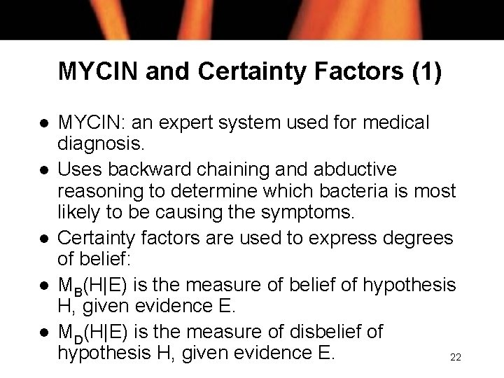 MYCIN and Certainty Factors (1) l l l MYCIN: an expert system used for