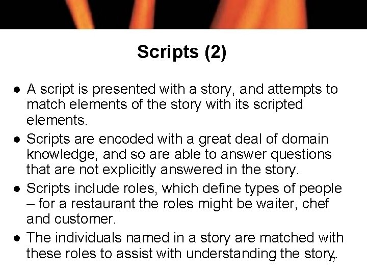 Scripts (2) l l A script is presented with a story, and attempts to