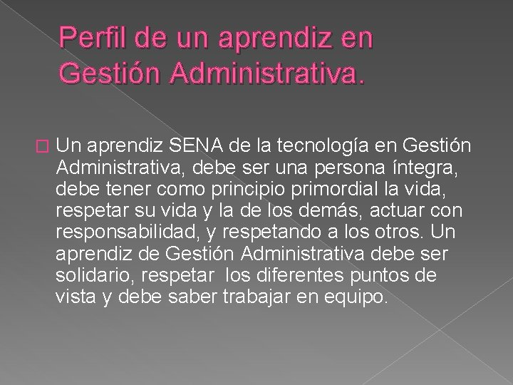 Perfil de un aprendiz en Gestión Administrativa. � Un aprendiz SENA de la tecnología