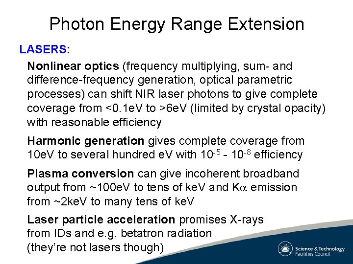 Photon Energy Range Extension LASERS: Nonlinear optics (frequency multiplying, sum- and difference-frequency generation, optical