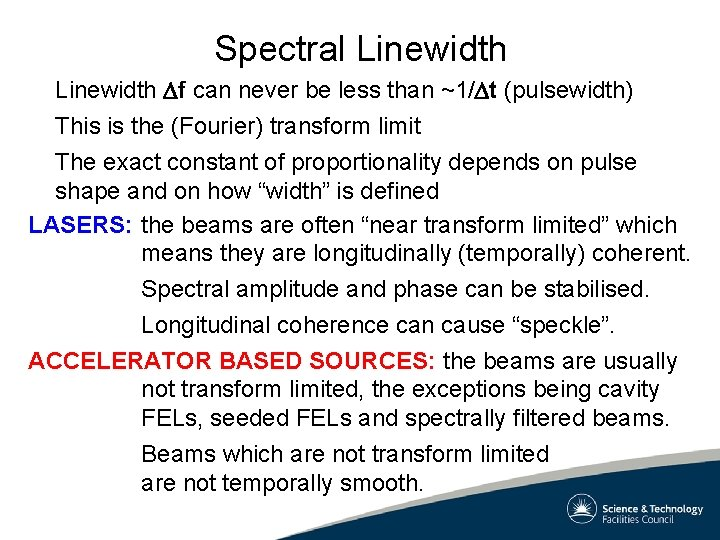 Spectral Linewidth Df can never be less than ~1/Dt (pulsewidth) This is the (Fourier)