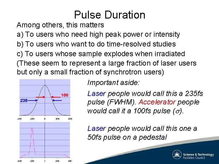 Pulse Duration Among others, this matters a) To users who need high peak power