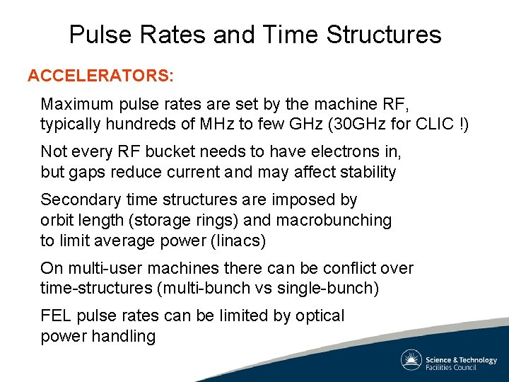 Pulse Rates and Time Structures ACCELERATORS: Maximum pulse rates are set by the machine