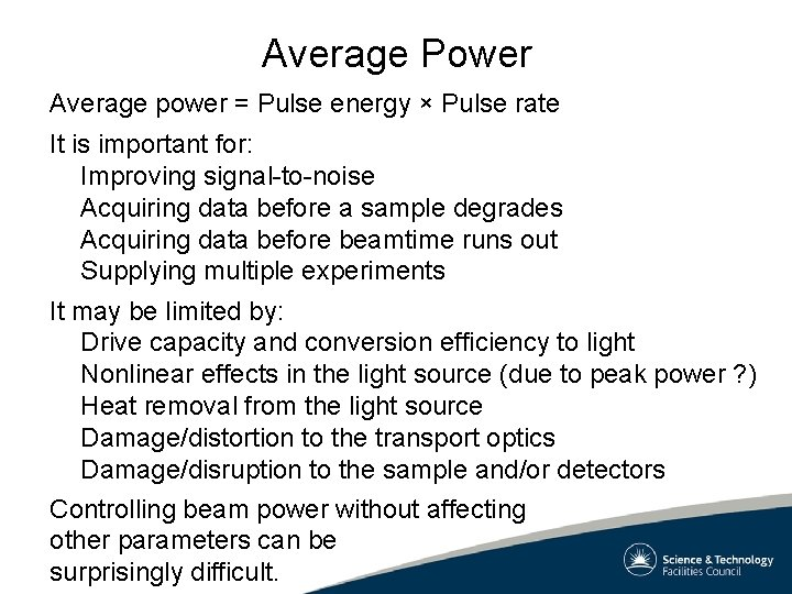 Average Power Average power = Pulse energy × Pulse rate It is important for: