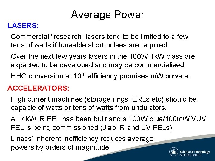 """Average Power LASERS: Commercial """"research"""" lasers tend to be limited to a few tens"""