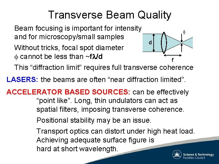 Transverse Beam Quality Beam focusing is important for intensity f and for microscopy/small samples