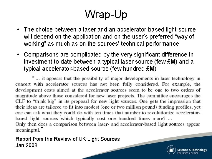 Wrap-Up • The choice between a laser and an accelerator-based light source will depend