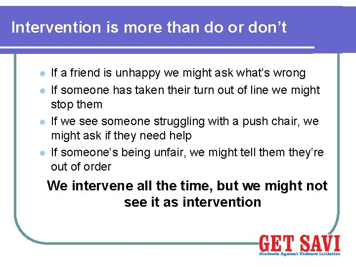 Intervention is more than do or don't l l If a friend is unhappy