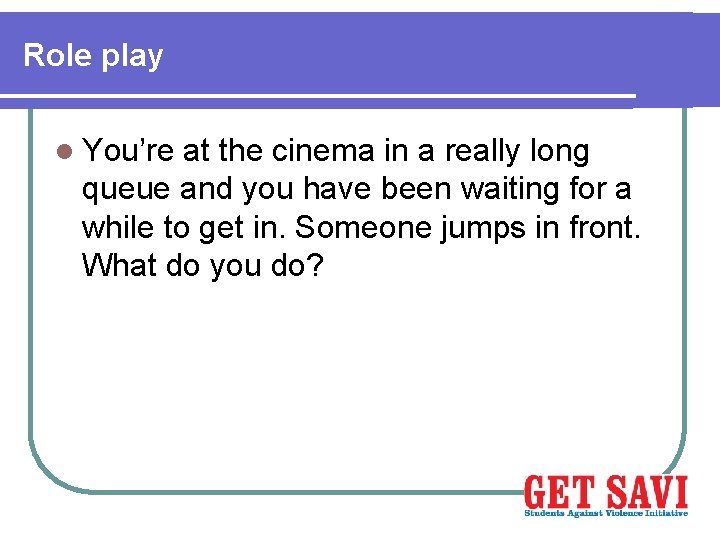 Role play l You're at the cinema in a really long queue and you