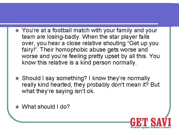 l You're at a football match with your family and your team are losing-badly.