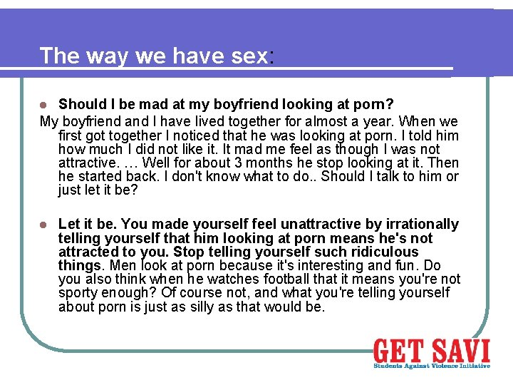 The way we have sex: Should I be mad at my boyfriend looking at