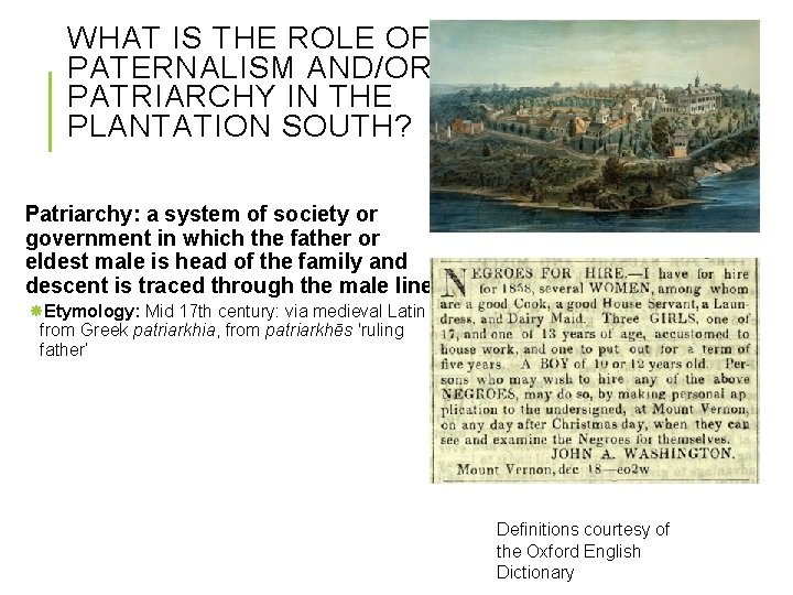 WHAT IS THE ROLE OF PATERNALISM AND/OR PATRIARCHY IN THE PLANTATION SOUTH? Patriarchy: a