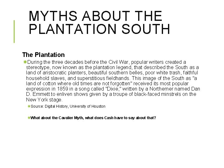 MYTHS ABOUT THE PLANTATION SOUTH The Plantation During the three decades before the Civil