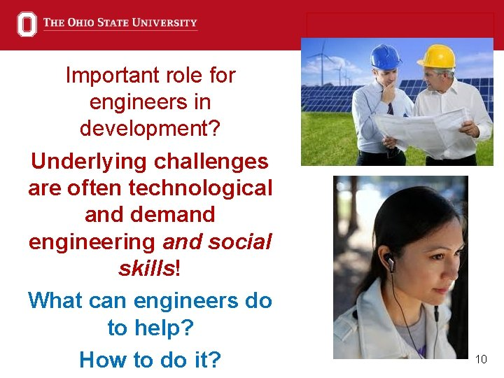 Important role for engineers in development? Underlying challenges are often technological and demand engineering
