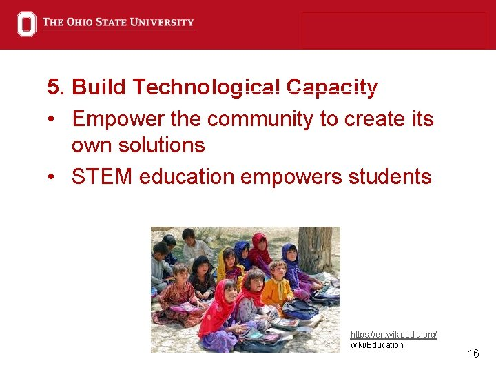 5. Build Technological Capacity • Empower the community to create its own solutions •