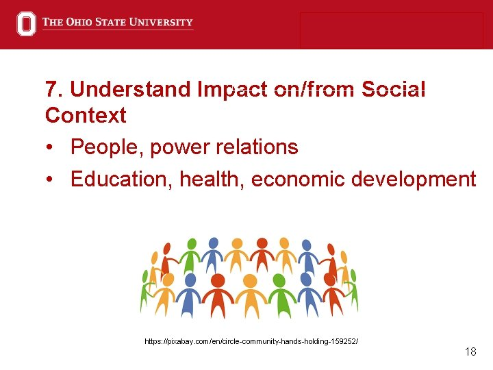 7. Understand Impact on/from Social Context • People, power relations • Education, health, economic