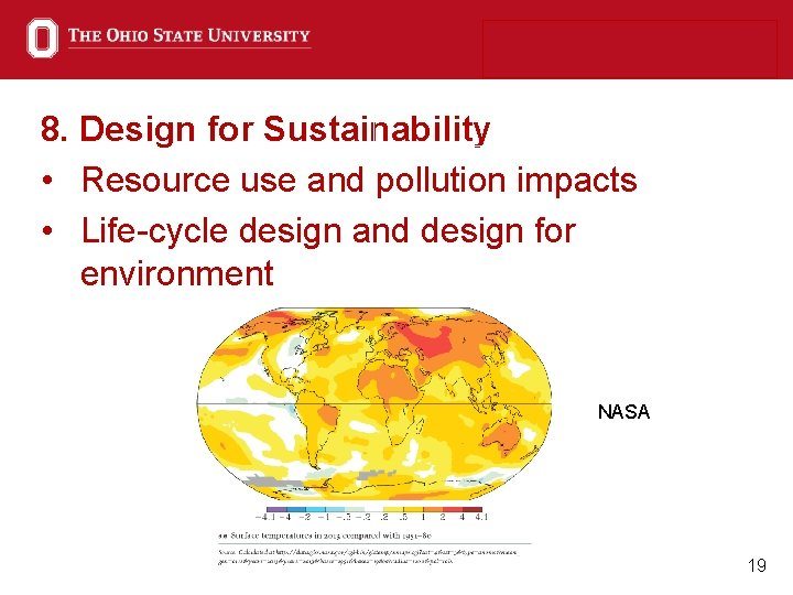 8. Design for Sustainability • Resource use and pollution impacts • Life-cycle design and