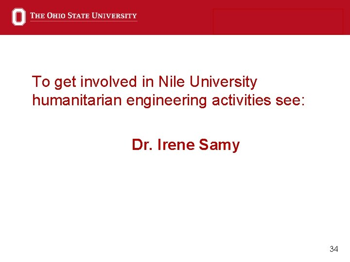 To get involved in Nile University humanitarian engineering activities see: Dr. Irene Samy 34