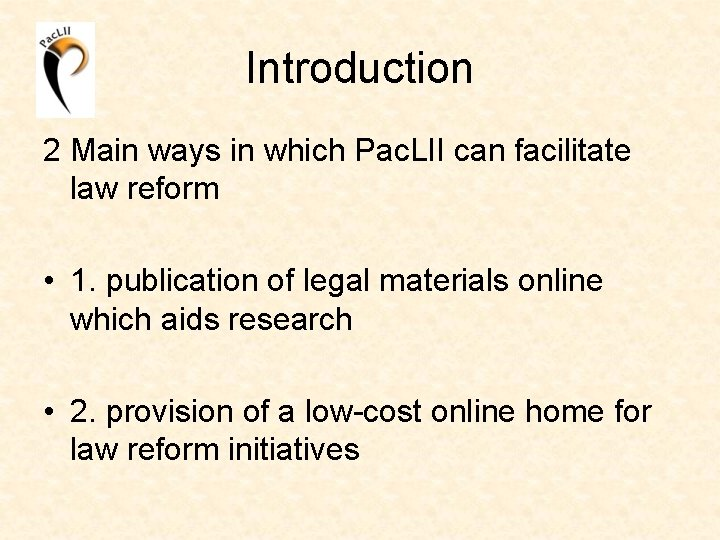 Introduction 2 Main ways in which Pac. LII can facilitate law reform • 1.